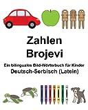 Deutsch-Serbisch (Latein) Zahlen/Brojevi Ein bilinguales Bild-Wörterbuch für Kinder (FreeBilingualBooks.com)