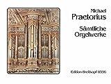 Cover of: Sämtliche Orgelwerke - Breitkopf Urtext (EB 8556) | Michael Praetorius, Klaus Beckmann (Hrsg.)