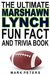 The Ultimate Marshawn Lynch Fun Fact And Trivia Book (English Edition)