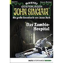 John Sinclair - Folge 2031: Das Zombie-Hospital