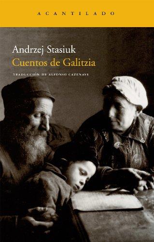 Cuentos de Galitzia (Narrativa del Acantilado) por Andrzej Stasiuk