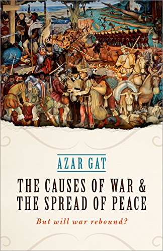 The Causes of War and the Spread of Peace: But Will War Rebound? (English Edition) por Azar Gat