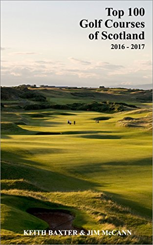 Top 100 Golf Courses of Scotland: 2016-2017 (English Edition)