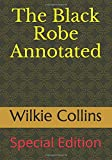 The Black Robe Annotated: Special Edition (WC, Band 2)
