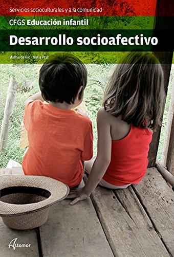 DESARROLLO SOCIOAFECTIVO (CFGS EDUCACIÓN INFANTIL) - 9788416415052 por MARISA DEL RIO