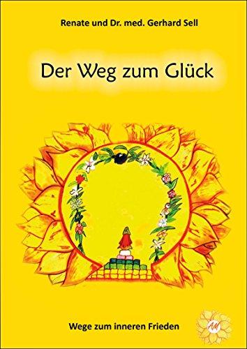 Der Weg zum Glück: Wege zum inneren Frieden