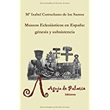 Museos Eclesiásticos en España: génesis y subsistencia (Studiolo, Band 1)