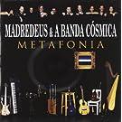 Metafonia by Madredeus & A Banda Cosmica