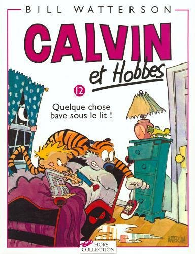 Calvin et Hobbes, tome 12 : Quelque chose bave sous le lit !