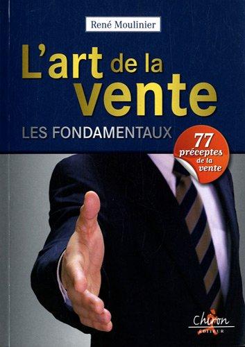L'art de la vente : Les fondamentaux par René Moulinier