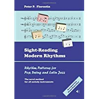 Sight-Reading Modern Rhythms: Rhythm Patterns for Pop, Swing and Latin Jazz - The Novel Method for All Melody