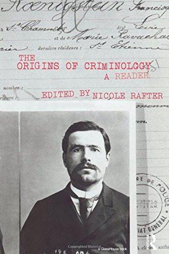 The Origins of Criminology: A Reader