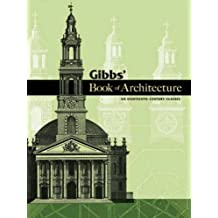 Gibbs' Book of Architecture: An Eighteenth-Century Classic (Dover Books on Architecture)