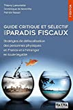 Guide critique et sélectif des paradis fiscaux 7e édition