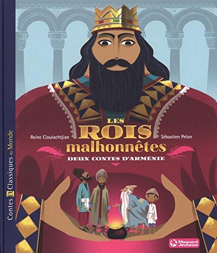 Les rois malhonnêtes : Deux contes d'Arménie
