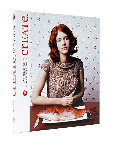 CrEATe: Eating Design and Future Food por Martin Raymond