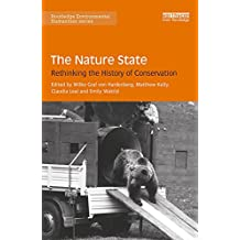 The Nature State: Rethinking the History of Conservation (Routledge Environmental Humanities)