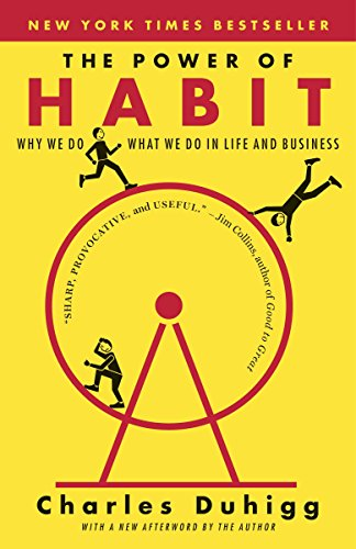 The Power of Habit : Why We Do What We Do in Life and Business