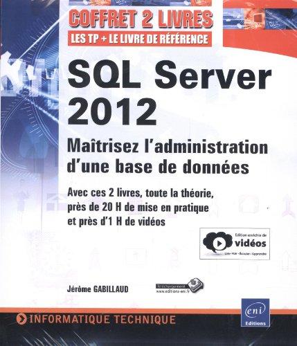 SQL Server 2012 - Coffret de 2 livres : Maîtrisez l'administration d'une base de données