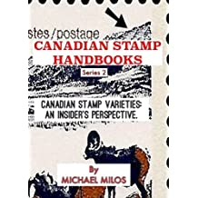Canadian Stamp Varieties: An Insider's Perspective. (Canadian Stamp Handbooks: Series 2 Book 1) (English Edition)