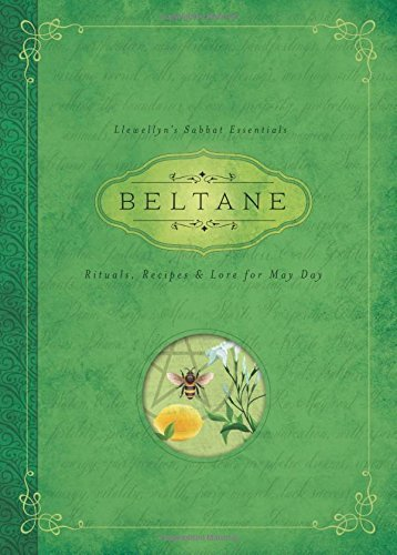 Beltane: Rituals, Recipes & Lore for May Day (Llewellyn's Sabbat Essentials) by Llewellyn (2015-03-08)