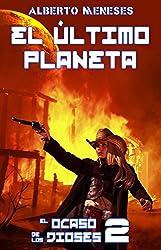 El ultimo planeta (El ocaso de los dioses nº 2)