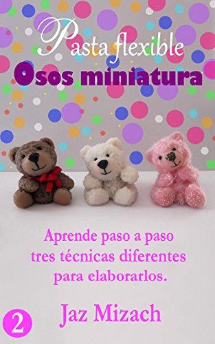 Pasta flexible: Osos miniatura (Spanish Edition)