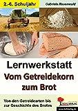 Lernwerkstatt Vom Getreidekorn zum Brot