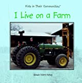 I Live on a Farm (Kids in Their Communities) by Stasia Ward Kehoe (2003-01-02)