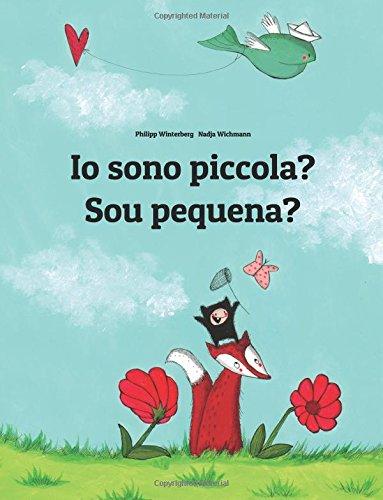 Io sono piccola? Sou pequena?: Libro illustrato per bambini: italiano-portoghese brasiliano (Edizione bilingue)