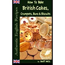 How To Bake British Cakes, Crumpets, Buns & Biscuits (Authentic English Recipes)