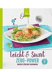 Leicht & Smart ZERO-POWER: Rezepte für den Thermomix
