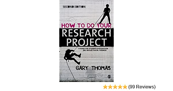 How to do your research project amazon gary thomas how to do your research project amazon gary thomas 8601404232213 books fandeluxe Choice Image