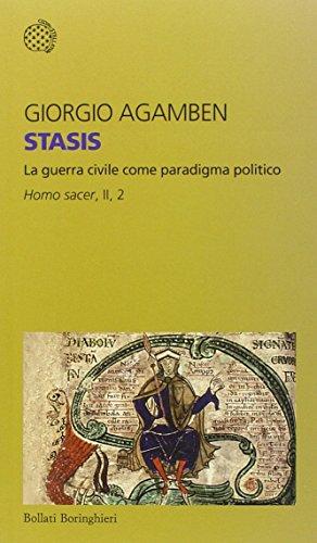 Stasis. La guerra civile come paradigma politico Homo sacer, II, 2