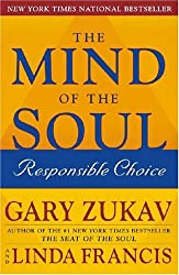 (The Mind of the Soul: Responsible Choice) By Gary Zukav (Author) Paperback on (Oct , 2004)