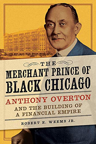 The Merchant Prince of Black Chicago: Anthony Overton and the Building of a Financial Empire (English Edition)