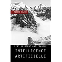 Intelligence artificielle : l'inevitable domination (French Edition)