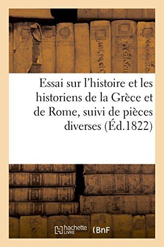 Essai sur l'histoire et les historiens de la Grèce et de Rome, suivi de pièces diverses (Éd.1822)