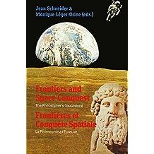 Frontiers and Space Conquest / Frontières et Conquête Spatiale: The Philosopher's Touchstone / La Philosophie à I'Épreuve