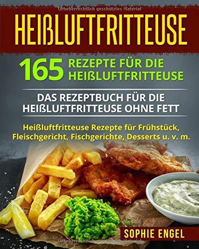 Heißluftfritteuse: 165 Rezepte für die Heißluftfritteuse: Das Rezeptbuch für die...
