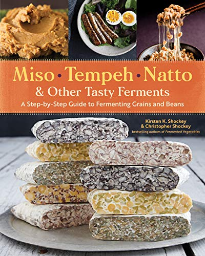 Miso, Tempeh, Natto & Other Tasty Ferments: A Step-by-Step Guide to Fermenting Grains and Beans - Usa Industries Starter