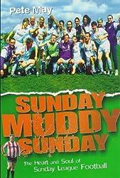 Sunday Muddy Sunday: Heart and Soul of Sunday League Football