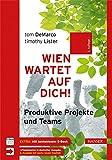 Wien wartet auf Dich!: Produktive Projekte und Teams - Tom DeMarco, Tim Lister