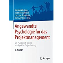 Angewandte Psychologie für das Projektmanagement: Ein Praxisbuch für die erfolgreiche Projektleitung