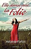 Telecharger Livres Elle danse avec la folie (PDF,EPUB,MOBI) gratuits en Francaise