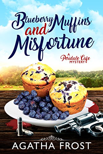 Blueberry Muffins and Misfortune (Peridale Cafe Cozy Mystery Book 12) (English Edition)