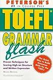 Peterson's Toefl Grammar Flash: The Quick Way to Build Grammar Power (Toefl Flash Series)