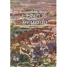 Lienzos del recuerdo. Estudios en homenaje a José M.ª Martínez Frías. (Biblioteca del arte, 28)
