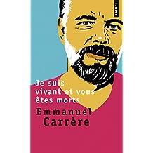 Je Suis Vivant Et Vous Etes Morts (Biography of Philip K. Dick)