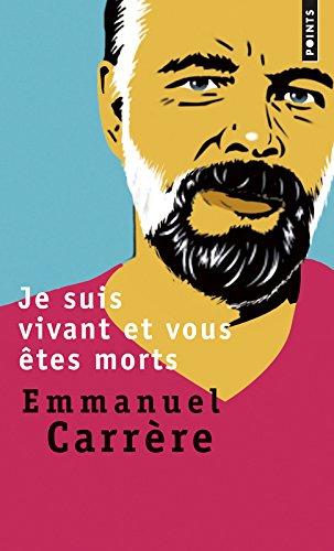 Je suis vivant et vous etes morts por Emmanuel Carrere